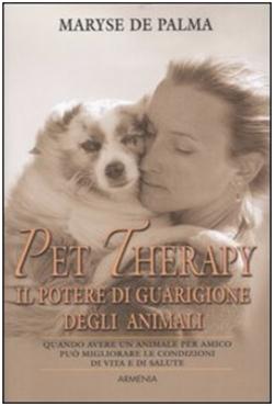 PetTherapy. Il potere di guarigione degli animali